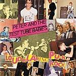 Peter & The Test Tube Babies Loud Blaring Punk Rock