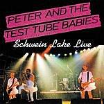 Peter & The Test Tube Babies Schwein Lake Live (Parental Advisory)