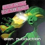 Peter & The Test Tube Babies Alien Pubduction (Parental Advisory)