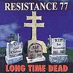 Resistance 77 Long Time Dead