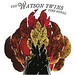 The Watson Twins Fire Songs
