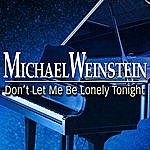 Michael Weinstein Don't Let Me Be Lonely Tonight (Instrumental)(Single)
