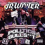 J.R. Writer Politics & Bulls**t (Parental Advisory)