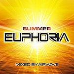 Airwave Summer Euphoria: Mixed By Airwave