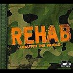 Rehab Graffiti The World (Parental Advisory)