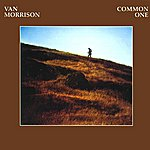 Van Morrison Common One (Remastered) (Expanded)