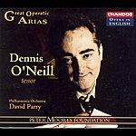 Dennis O'Neill Great Operatic Arias: Dennis O'Neill