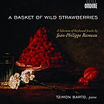 Tzimon Barto A Basket Of Wild Strawberries: A Selection Of Keyboard Jewels By Jean-Philippe Rameau