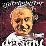 Pitchshifter Deviant (Parental Advisory)