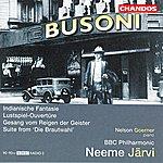 Neeme Järvi Busoni: Indianische Fantasie/Lustspiel-Ouvertüre/Gesang Vom Reigen Der Geister/Suite From 'Die Brautwahl'