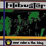 Filibuster New Ruler & The King