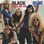 Black 'N Blue Hold On To 18 (Single)