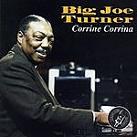 Big Joe Turner Corinne, Corinna