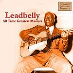 Leadbelly All Time Greatest Masters
