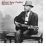 Blind Boy Fuller The Best Of
