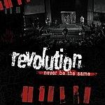 Revolution Never Be The Same