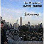 David Duriez David Duriez: The BR Archives