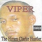 Viper The Hiram Clarke Hustler (Parental Advisory)
