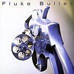 Fluke Bullet (8-Track Maxi-Single)