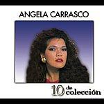 Angela Carrasco 10 De Colección