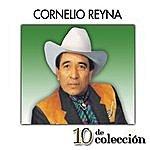 Cornelio Reyna 10 De Colección