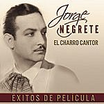 Jorge Negrete El Charro Cantor... Exitos De Película