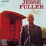 Jesse Fuller Jazz, Folk Songs, Spirituals, & Blues