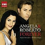 Angela Gheorghiu Angela And Roberto Forever