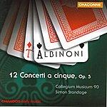Simon Standage Albinoni: 12 Concertos, Op.5
