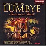 Gennady Rozhdestvensky Hans Christian Lumbye: Festival At Tivoli