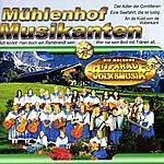 Mühlenhof Musikanten Die Goldene Hitparade Der Volksmusik: Mühlenhof Musikanten