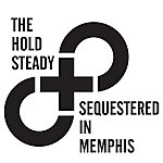 The Hold Steady Sequestered In Memphis (Single)