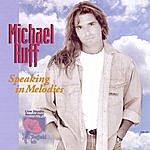 Michael Ruff Speaking in Melodies