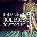 The Olivia Project Hopelessly Devoted To You (Single)