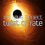 The Olivia Project Twist Of Fate (Single)