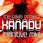 The Olivia Project Xanadu (Definitive Mix)