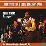 Johnny Griffin Tough Tenors Back Again!