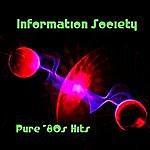 Information Society Pure '80s Hits