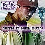 B.o.B 12th Dimension EP (Edited Version)