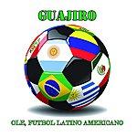 Guajiro Ole, Futbol Latino Americano (Single)