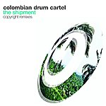 The Columbian Drum Cartel The Shipment (3-Track Maxi-Single)