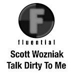 Scott Wozniak Talk Dirty To Me (2-Track Single)