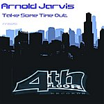 Arnold Jarvis Take Some Time Out (6-Track Remix Maxi-Single)