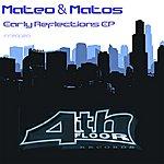 Mateo & Matos Early Reflections EP