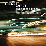 Knee Deep Gotta Have House: The Code Red Mixes (6-Track Remix Maxi-Single)
