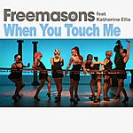 Freemasons When You Touch Me Radio Mixes (2-Track Single)