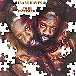Isaac Hayes ...To Be Continued (Remastered)