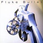 Fluke Bullet