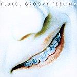 Fluke Groovy Feeling (6-Track Remix Maxi-Single)