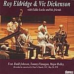 Roy Eldridge Roy Eldridge & Vic Dickenson: Recorded In Concert At St. Peter's Church, NYC, May 20, 1978